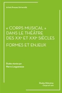 """Pierre Longuenesse - """"Corps musical"""" dans le théâtre des XXe et XXIe siècles - Formes et enjeux."""
