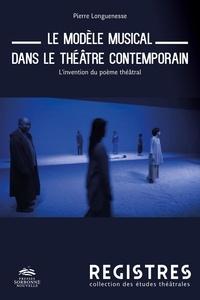 Pierre Longuenesse - Registres  : Le modèle musical dans le théâtre contemporain - L'invention du poème théâtral.
