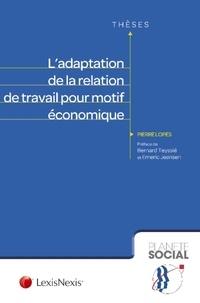 Pierre Lopes - L'adaptation de la relation de travail pour motif économique.