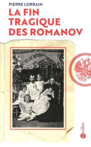 Pierre Lorrain - La fin tragique des Romanov.