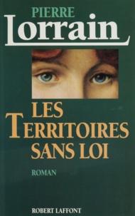 Pierre Lorrain - Les territoires sans loi.