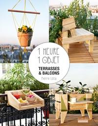 Pierre Lota - 1 heure 1 objet - Terrasses et balcons.