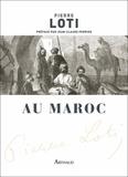 Pierre Loti - Au Maroc.