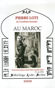 "Pierre Loti - Au Maroc - Précédé de ""Journal marocain""."