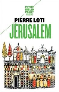 Pierre Loti - Jérusalem.