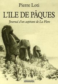 Pierre Loti - L'île de Pâques - Journal d'un aspirant de La Flore précédé du Journal intime (3-8 janvier 1872).