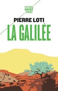 Pierre Loti - La Galilée.