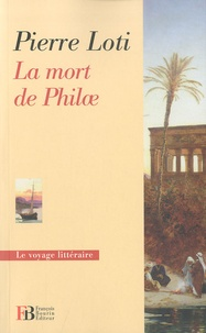 Pierre Loti - La mort de Philae.
