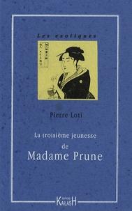 Pierre Loti - La troisième jeunesse de Madame Prune.