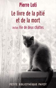 Pierre Loti et Pierre Loti - Le livre de la pitié et de la mort.