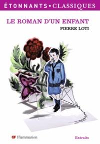 Pierre Loti - Le Roman d'un enfant.
