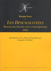 Pierre Loti - Les Désenchantées - Roman des harems turcs contemporains (1906).
