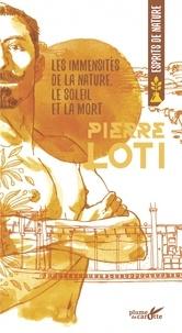 Pierre Loti - Les immensités de la nature, le soleil et la mort.
