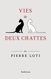 Pierre Loti - Vies de deux chattes - Et autres récits félins.