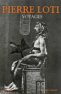 Pierre Loti - Voyages (1872-1913).