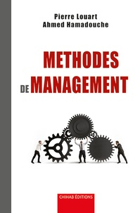 Pierre Louart et Ahmed Hamadouche - Méthodes de management.
