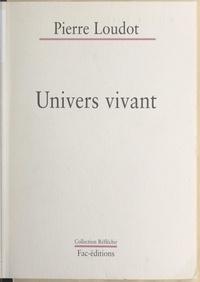 Pierre Loudot et Bernard Dumont - Univers vivant.