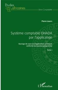 Pierre Loueyi - Système comptable OHADA par l'application - Ouvrage de cours et d'applications pratiques conforme au nouveau programme, Tome 1.