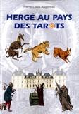 Pierre-Louis Augereau - Hergé au pays des tarots - Une lecture symbolique, ésotérique et alchimique des aventures de Tintin.