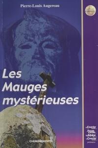 Pierre-Louis Augereau - Les Mystères des pays d'Anjou (2) : Les Mauges mystérieuses.