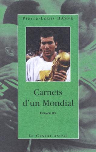 Pierre-Louis Basse - Carnets d'un Mondial - France 98.