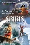 Pierre-Louis Besombes - Les coïncidences fantastiques de spiris.