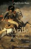 Pierre-Louis Blanc - Arille - Compagnon de Napoléon.