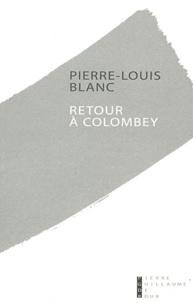 Pierre-Louis Blanc - Retour à Colombey.