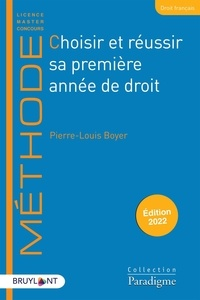 Pierre-Louis Boyer - Choisir et réussir sa première année de droit.
