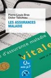 Pierre Louis Bras et Didier Tabuteau - Les assurances maladie.