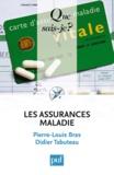 Pierre Louis Bras et Didier Tabuteau - Les assurances maladies.