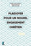 Pierre-Louis Choquet et Jean-Victor Elie - Plaidoyer pour un nouvel engagement chrétien.
