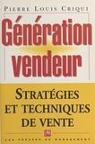 Pierre-Louis Criqui - Génération vendeur - Nous vendons tous, tout le temps, quelque chose aux autres.