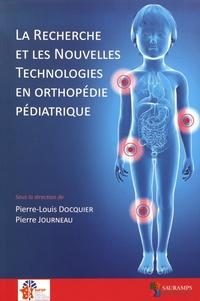 Pierre-Louis Docquier et Pierre Journeau - La recherche et les nouvelles technologies en orthopédie pédiatrique.