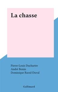 Pierre-Louis Duchartre et André Bonin - La chasse.