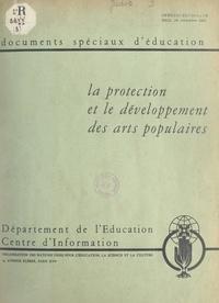 Pierre-Louis Duchartre et Theodoor Paul Galestin - La protection et le développement des arts populaires - Rapport d'une réunion d'experts de l'Unesco, 10-14 octobre 1949.