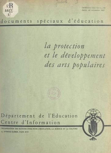 La protection et le développement des arts populaires. Rapport d'une réunion d'experts de l'Unesco, 10-14 octobre 1949