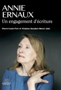 Pierre-Louis Fort et Violaine Houdart-Merot - Annie Ernaux - Un engagement d'écriture.
