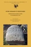 Pierre-Louis Gatier et Bernard Geyer - Entre nomades et sédentaires - Prospections en Syrie du Nord et en Jordanie du Sud.