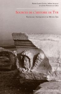 Pierre-Louis Gatier et Julien Aliquot - Sources de l'histoire de Tyr - Textes de l'Antiquité et du Moyen Age.