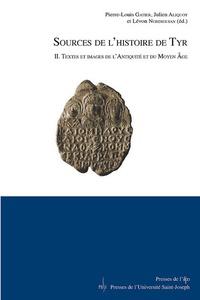Pierre-Louis Gatier et Julien Aliquot - Sources de l'histoire de Tyr - Volume 2, Textes et images de l'Antiquité et du Moyen Age.