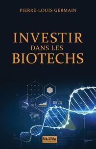 Pierre-Louis Germain - Investir dans les biotechs.