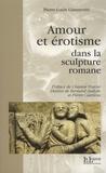 Pierre-Louis Giannerini - Amour et érotisme dans la sculpture romane.