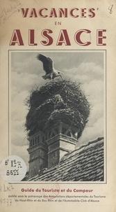 Pierre-Louis Hurst et  Collectif - Vacances en Alsace - Guide du touriste et du campeur.