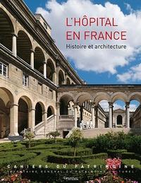 Pierre-Louis Laget et Claude Laroche - L'hôpital en France - Histoire et architecture.