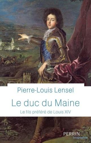 Le Duc du Maine. Le fils préféré de Louis XIV