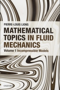 Mathematical Topics in Fluid Mechanics- Book 1, Incompressible Models - Pierre-Louis Lions | Showmesound.org