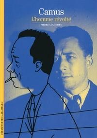 Pierre-Louis Rey - Camus - L'homme révolté.