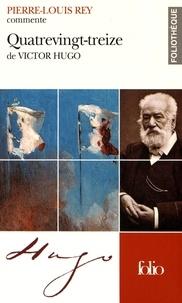 Pierre-Louis Rey - Quatre-vingt-treize de Victor Hugo.