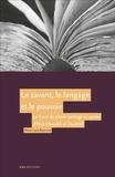 Pierre-Louis Reymond - Le savant, le langage et le pouvoir - Le Livre du plaisir partagé en amitié (Kitāb al-imtā wa-l-muānasa) d'Abū Hayyān al-Tawīdī.
